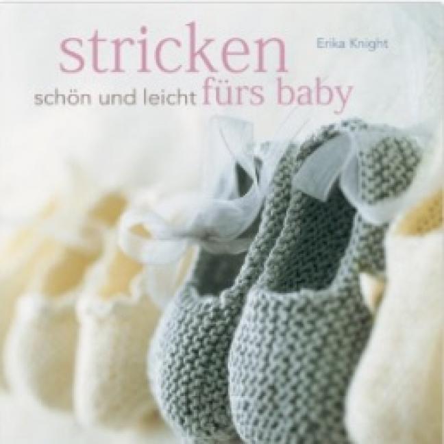 Erika Knight Stricken schön und leicht fürs Baby